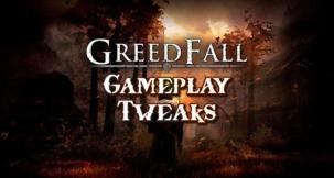 Greedfall Gameplay Tweaks Mod