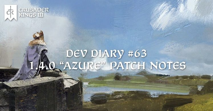 Crusader Kings 3 Patch Notes - Azure Update 1.4 Brings Changes to Traits, Factions, and More