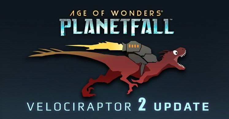 Age of Wonders: Planetfall Velocirator 2 Update Patch Notes
