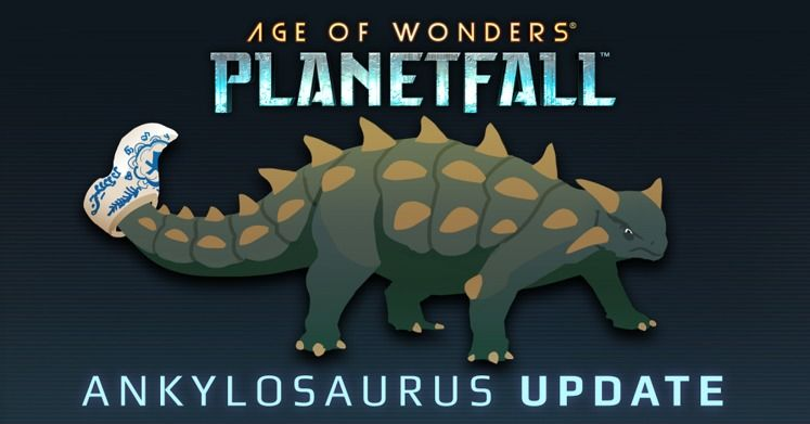 Age of Wonders Planetfall v1.006 Patch Notes - Ankylosaurus Update Released