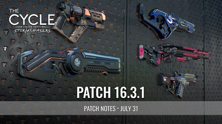 The Cycle Patch Notes - Update 16.3.1 Revealed