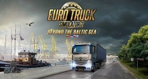 Euro Truck Simulator 2: Beyond the Baltic Sea Expansion Is Now Out