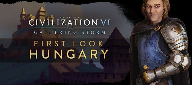 Civilization VI Gathering Storm Reveals the Hungarian Civilization