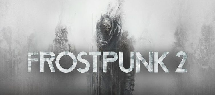 """Frostpunk 2 Announced, 11 bit studios Aims for """"an experience that goes vastly beyond that of the original"""""""