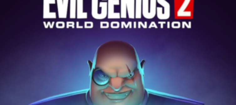Evil Genius 2 Closed Beta planned for later this year